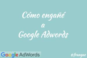 como engane adwords google